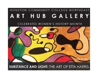"""Houston Community College Northeast Art Hub Gallery opening reception and lecture: """"Substance and Light: The Art of Etta Harris"""""""
