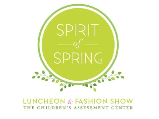 16th Annual Spirit of Spring Luncheon & Fashion Show benefiting The Children's Assessment Center