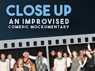 Close Up: An Improvised Comedic Mockumentary