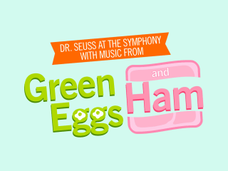 Houston Symphony presents <i>Green Eggs and Ham</i>