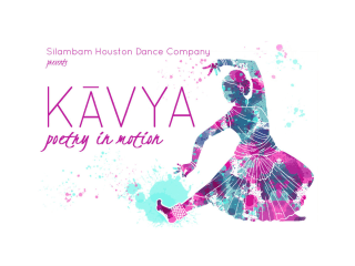 Silambam Houston presents <i>KĀVYA: Poetry in Motion</i>