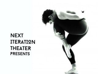 Next Iteration Theater Company presents <i>Next Iteration Presents</i>