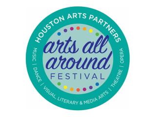 Houston Arts Partners presents Arts All Around Festival
