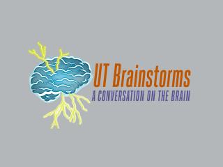 UT Brainstorms: A Conversation on the Brain
