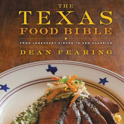 Texas Food Bible by Dean Fearing
