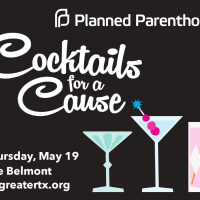 Planned Parenthood of Greater Texas presents Cocktails For A Cause