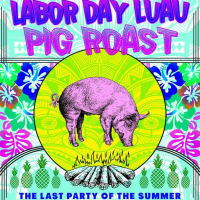 poster labor day luau pig roast at Gibson Street Bar