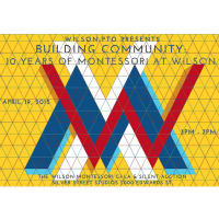"""Wilson Montessori Gala """"Building Community: 10 Years of Montessori at Wilson"""""""