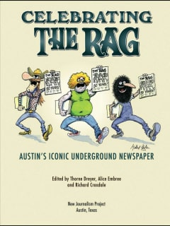 Austin History Center presents Celebrating The Rag: Austin's Iconic Underground Newspaper