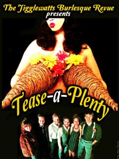 The Jigglewatts Burlesque Revue presents Tease-a-Plenty!