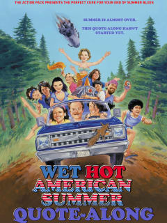 poster Wet Hot American Summer quote along Action Pack