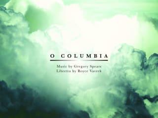 Houston Grand Opera presents O Columbia