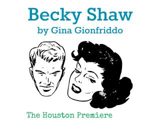Firecracker Productions presents Becky Shaw