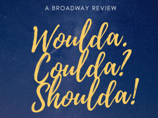 Golden Curlz Productions presents <i>Woulda. Coulda? Shoulda!</i>: A Broadway Review