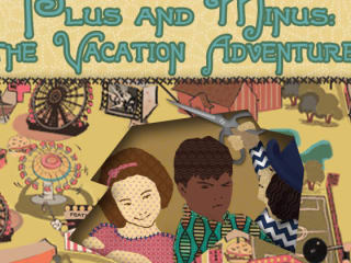 Pollyanna Theatre Company presents Plus and Minus: the Vacation Adventure