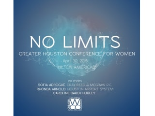 """Greater Houston Women's Chamber of Commerce's """"No Limits: Greater Houston Conference for Women"""""""