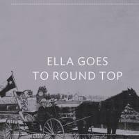 Hotel Ella presents Ella Goes to Round Top