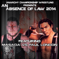 Anarchy Championship Wrestling ACW show Absence of Law with Masada and Paul London