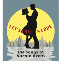Bayou City Concert Musicals presents Let's Fall in Love: The Songs of Harold Arlen