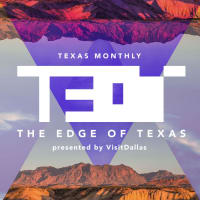 Texas Monthly presents The Edge of Texas