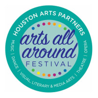 Houston Arts Partners presents Arts All Around Festival