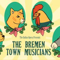 The Dallas Opera presents The Bremen Town Musicians