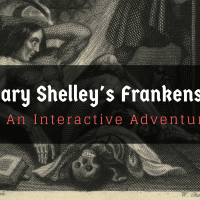 Mary Shelley's Frankenstein: an Interactive Adventure