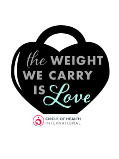 Circle of Health International presents The Weight We Carry is Love