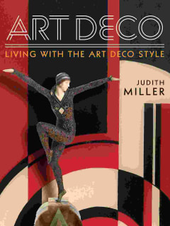 Judith Miller presents Art Deco: Living with the Art Deco Style