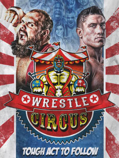 WrestleCircus presents ​Tough Act to Follow