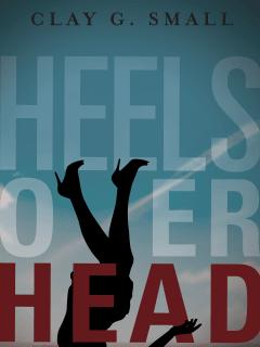 Clay G. Small - Heels Over Head