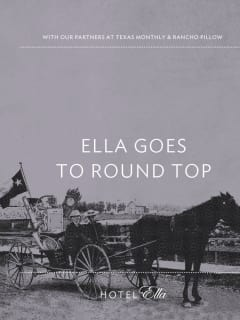 Hotel Ella presents Ella Goes to Round Top
