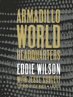 Armadillo World Headquarters by Eddie Wilson and Jason Sublett