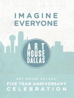 Art House Dallas 5th Anniversary