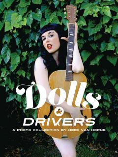 Heidi Van Horne presents Dolls & Drivers - Opening Party