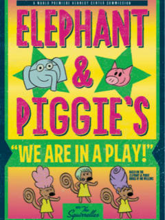 The Paramount Theatre presents Elephant and Piggie's We Are In A Play