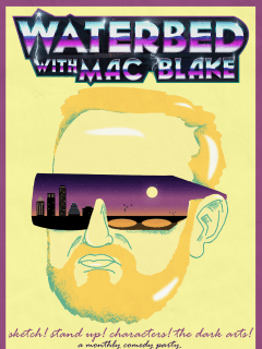 Mac Blake presents Waterbed: Monthly Comedy Party