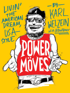 book cover for @DadBoner book Power Moves by Karl Welzein