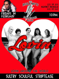 Poster for the Jigglewatts Burlesque Review february show Lovin'