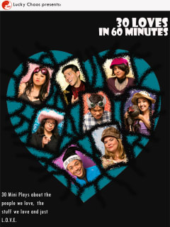 poster for Lucky Chaos Theater's show 30 Loves in 60 Minutes