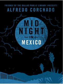 Alfredo Corchado - Midnight in Mexico