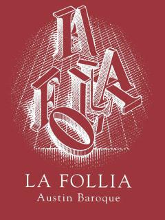 poster for La Follia Austin Baroque