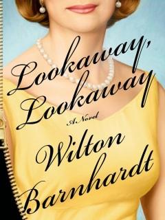Wilton Barnhardt Lookaway, Lookaway
