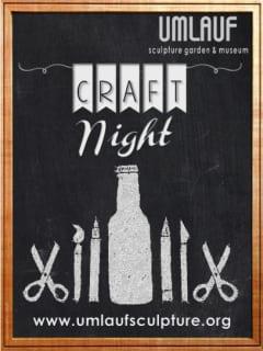 poster for Craft Night at Umlauf sculpture garden