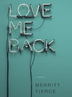 Book reading and signing: Love Me Back by Merritt Tierce