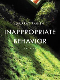 Book reading and signing: Inappropriate Behavior by Murray Farish