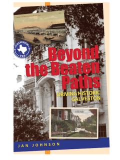 Book reading and signing: Beyond the Beaten Paths: Driving Historic Galveston by Jan Johnson