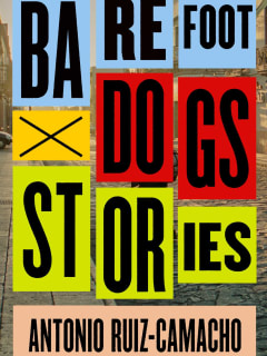 Book reading and signing: Barefoot Dogs by Antonio Ruiz-Camacho