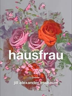 Book reading and signing: Hausfrau by Jill Alexander Essbaum