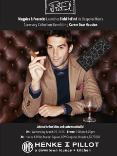 Magpies & Peacocks presents Field ReFind - A Bespoke Men's Accessory Launch benefiting Career Gear Houston